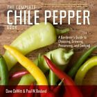 The Complete Chile Pepper Book: A Gardener's Guide to Choosing, Growing, Preserving, and Cooking by Paul W Bosland, Dave DeWitt (Paperback / softback)