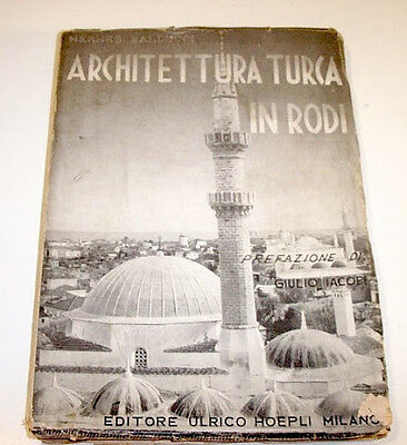 Colonie * Architettura turca in Rodi * 1^ed Hoepli 1932