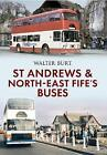 St Andrews and North-East Fife's Buses by Walter Burt (Paperback, 2013)