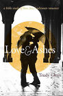 Love&ashes  : A Women's Bible Study of Love, Loss, and Ultimate Romance by Trudy Chun (Paperback / softback, 2010)