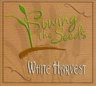 White Harvest [Digipak] by Sowing the Seeds (CD, 2011, CD Baby (distributor))