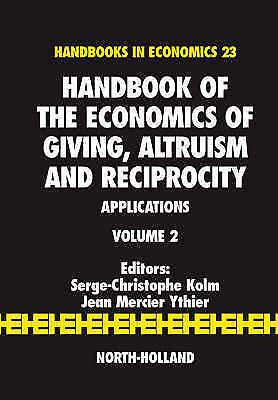 Handbook of the Economics of Giving, Altruism and Reciprocity, Volume 2: Applic
