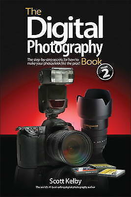 The Digital Photography Book Volume 2: The Step-by-Step Secrets for How to Make