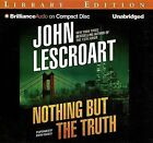Nothing But the Truth by John Lescroart (CD-Audio, 2012)
