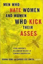Men Who Hate Women and Women Who Kick Their Asses: Stieg Larsson's Millennium Tr