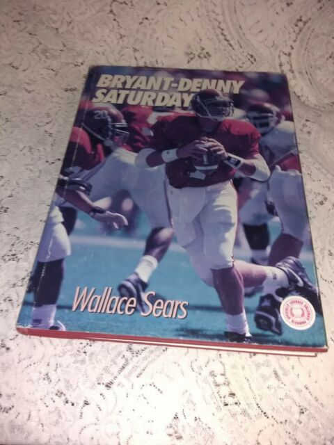 BRYANT DENNY SATURDAY By Wallace Sears HCDJ - Signed/Inscribed by Wallace Sears
