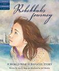 Rebekkah's Journey: A World War II Refugee Story by Ann Burg (Hardback, 2006)