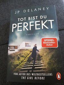 °°° JP Delaney °°° Tot bist du perfekt °°° Thriller 3/2020 - Tönisvorst, Deutschland - °°° JP Delaney °°° Tot bist du perfekt °°° Thriller 3/2020 - Tönisvorst, Deutschland