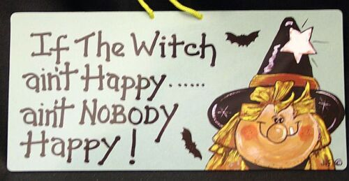 Witchy Sign /'/'If the Witch ain/'t happy/'/'