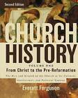 Church History: The Rise and Growth of the Church in its Cultural, Intellectual, and Political Context: Volume 1: From Christ to the Pre-Reformation by Everett Ferguson (Hardback, 2013)