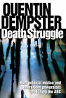 Death Struggle: An Insider's Account of the Battle for Public Broadcasting by Quentin Dempster (Paperback, 2000)
