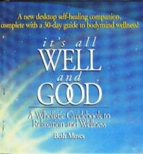 It's All Well & Good Wholistic Guide Book Relaxation & Wellness Beth Moses New