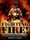 Fighting Fire!: Ten of the Deadliest Fires in American History and How We Fought Them by Michael L Cooper (Hardback, 2014)