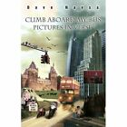 Climb Aboard My Bus Pictures in Verse 9780595470570 by Dave Navsa Book