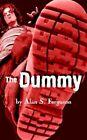 The Dummy by Alan S Ferguson 9781420871708 (paperback 2005)