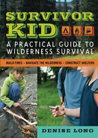 Survivor Kid: A Practical Guide To Wilderness Survival By Denise Long, (paperbac on Sale