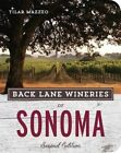 Back Lane Wineries of Sonoma by Tilar J. Mazzeo (Paperback, 2014)