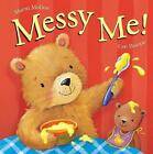 Messy Me! by Cee Biscoe, Marni McGee (Board book, 2011)