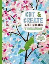 Cut and Create Paper Mosaics : Comes with Paper and Templates to Create 10...