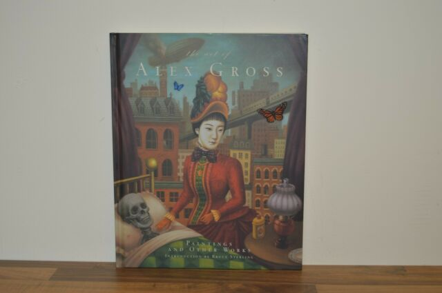 The Art of Alex Gross - Paintings and Other Works - Bruce Stirling H/B 1/1 (PW)