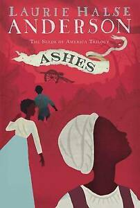 Ashes-The-Seeds-of-America-Trilogy-by-Anderson-Laurie-Halse