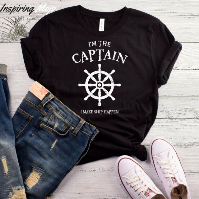 Mens Shirt Tee Shirt Im The Captain I Make Ship Happen Shirt
