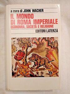 IL MONDO DI ROMA IMPERIALE John Wacher 1989 Editore Laterza libro usato storia