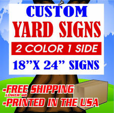 50 18x24 Yard Signs Custom 2 Color 1 Side Screen Printed Free Stakes 10x30