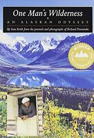One Man`s Wilderness: An Alaskan Odyssey By Sam Keith, (paperback), Alaska North on sale