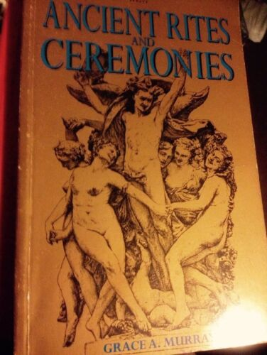 1 of 1 - Ancient Rites and Ceremonies by Grace A. Murray Beliefs Aztec