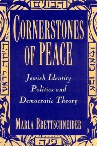 Cornerstones of Peace : Jewish Identity Politics and Democratic Theory
