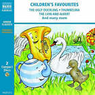 Children's Favourites:  Ugly Duckling ,  Thumbelina ,  Lion and Albert , and Many More by Naxos AudioBooks (CD-Audio, 2006)