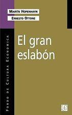 El Gran Eslabon: Educacion y Desarrollo en el Umbral Del Siglo XXI by Ernesto...
