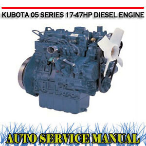 Details about KUBOTA 05 SERIES 17-47HP DIESEL ENGINE WORKSHOP SERVICE  MANUAL ~ DVD