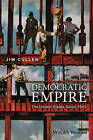 Democratic Empire: The United States Since 1945 by Jim Cullen (Hardback, 2016)