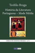 Hist�ria Da Literatura Portuguesa - Idade M�dia by Te�filo Braga (2013,...