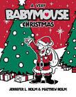 A Very Babymouse Christmas by Matthew Holm, Jennifer L Holm (Paperback / softback)