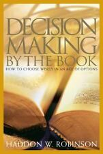 Decision Making by the Book: How to Choose Wisely in an Age of Options Robinson