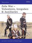 Zulu Wars: Volunteers, Irregulars and Auxiliaries by Ian Castle (Paperback, 2003)