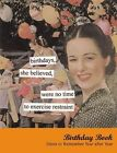 Anne Taintor Line: Birthdays,She Believed... Birthday Book: Dates to Remember Year After Year by Anne Taintor (Diary, 2004)