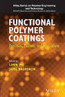 Functional Polymer Coatings: Principles, Methods, and Applications by Jamil Baghdachi, Limin Wu (Hardback, 2015)