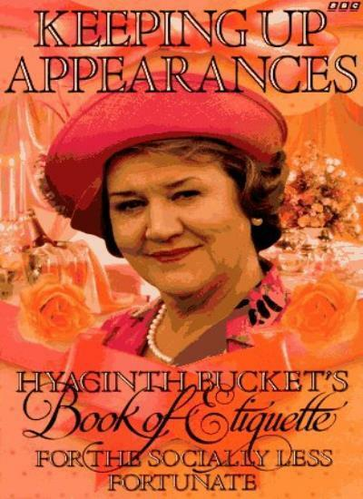 Keeping Up Appearances: Hyacinth Bucket's Book of Etiquette for .9780563369752