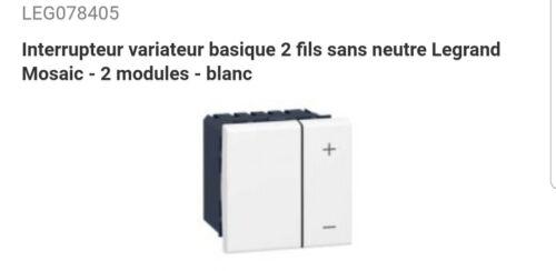 78405 INTER VARIATEUR BASIQUE 2 FILS SANS NEUTRE LEGRAND MOSAIC 2 MODULES BLANC
