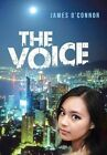 The Voice by James O'connor 9781481791304 (hardback 2013)