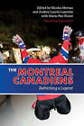 The Montreal Canadiens: Rethinking a Legend by University of Toronto Press (Paperback, 2015)