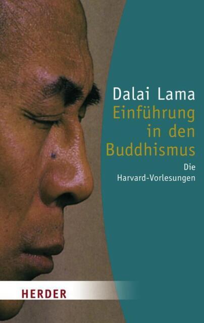 Einführung in den Buddhismus: Die Harvard-Vorlesungen (HERDER spektrum) von Dala