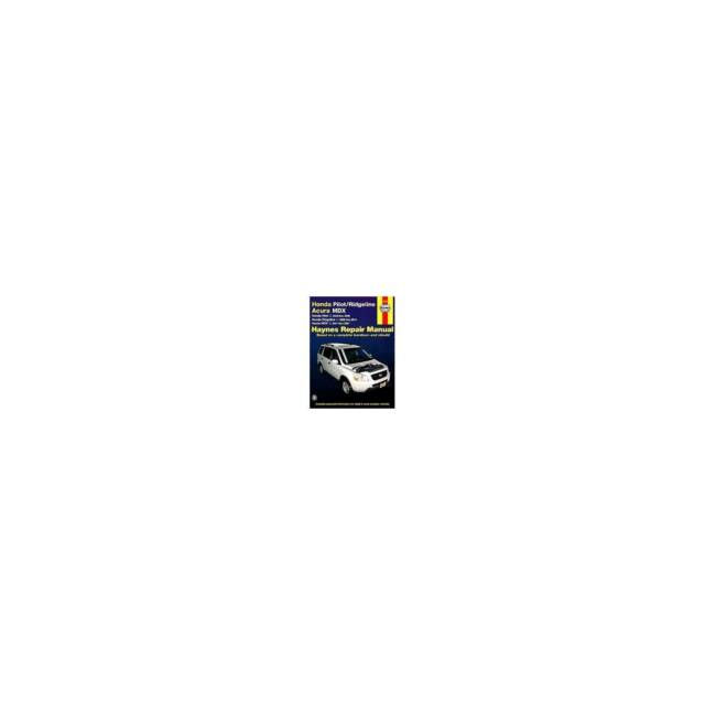 Haynes Repair Manual Ser.: Honda Pilot/Ridgeline And Acura