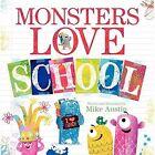 Monsters Love School by Mike Austin (Hardback, 2014)