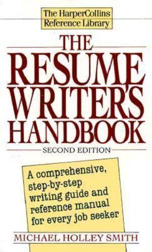 Resume Writer's Handbook by Michael H. Smith (1994, Paperback)