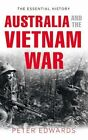Australia and the Vietnam War by Peter Edwards (Hardback, 2014)